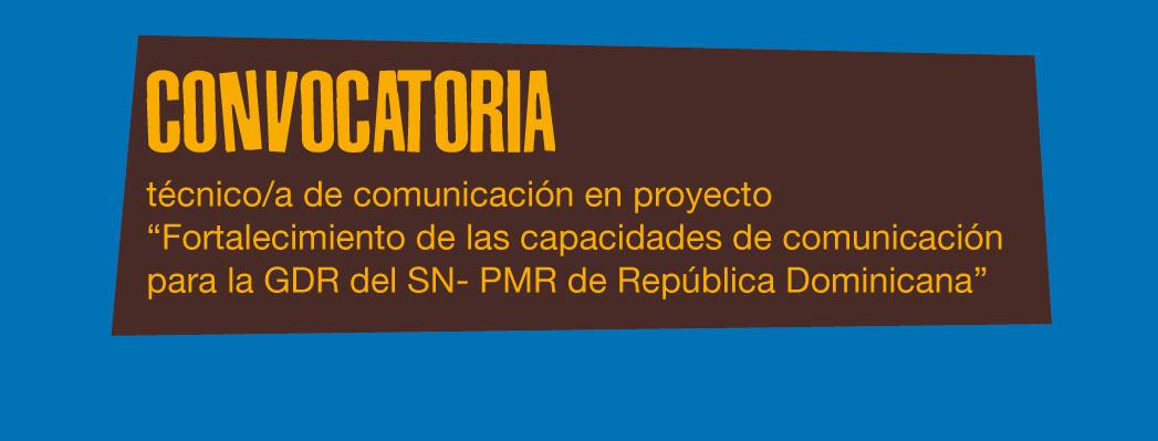 """Convocatoria: se busca oficial de comunicación de proyecto """"Fortalecimiento de las capacidades de comunicación para la GDR del SN- PMR de República Dominicana"""""""